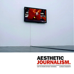 Aesthetic Journalism: How to Inform Without Informing