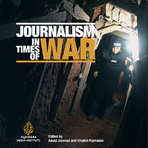 Journalism in Times of War - Edited by Awad Joumaa and Khaled Ramadan